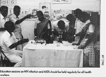 Education sessions on HIV infection and AI DS should be held regularly for all health workers.