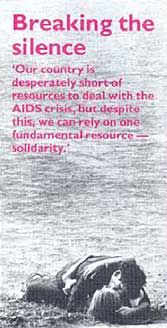 Our Country is desperately short of resources to deal with the AIDS crisis, but despite this, we can rely on one fundamental resource - solidarity.