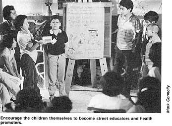 Encourage the children themselves to become street educators and health promoters.