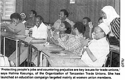 'Protecting people's jobs and countering prejudice are key issues for trade unions,' says Halima Kasungu, of the Organization of Tanzanian Trade Unions. She has launched an education campaign targeted mainly at women union members.